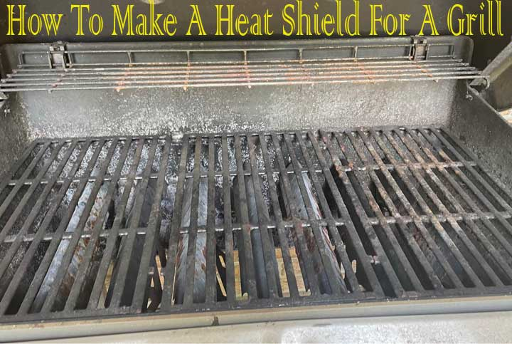 How To Make A Heat Shield For A Grill